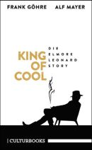 King of Cool. Die Elmore Leonard Story